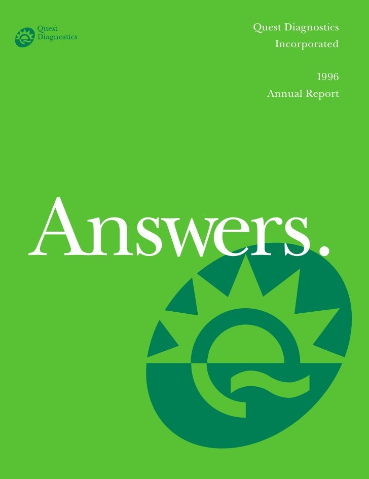 Quest Diagnostics         Incorporated                   1996        Annual Report     Answers.