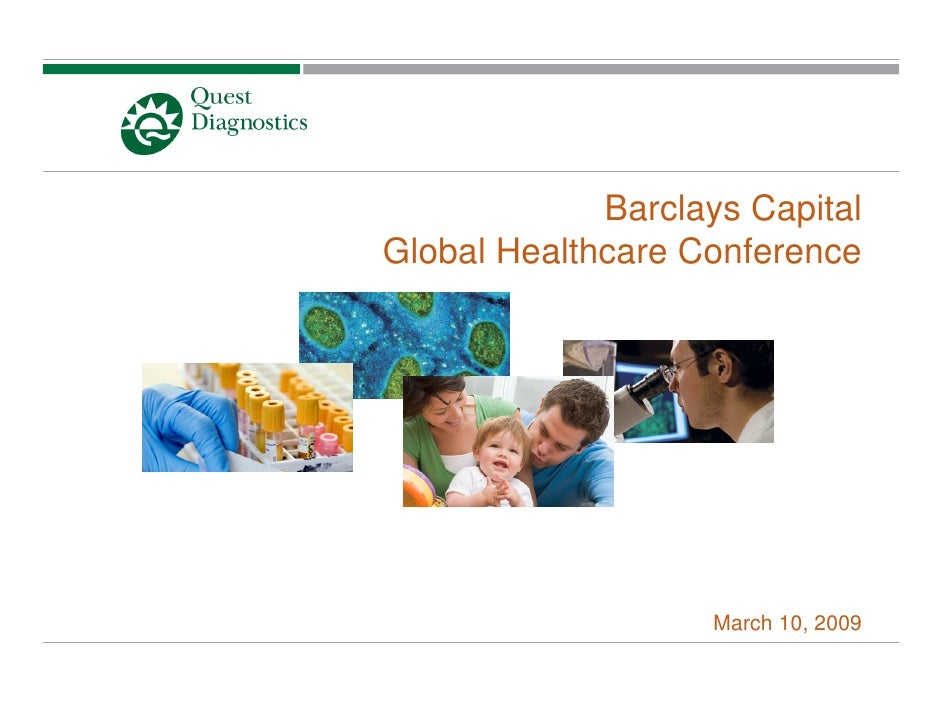 Barclays Capital Global Healthcare Conference                        March 10, 2009