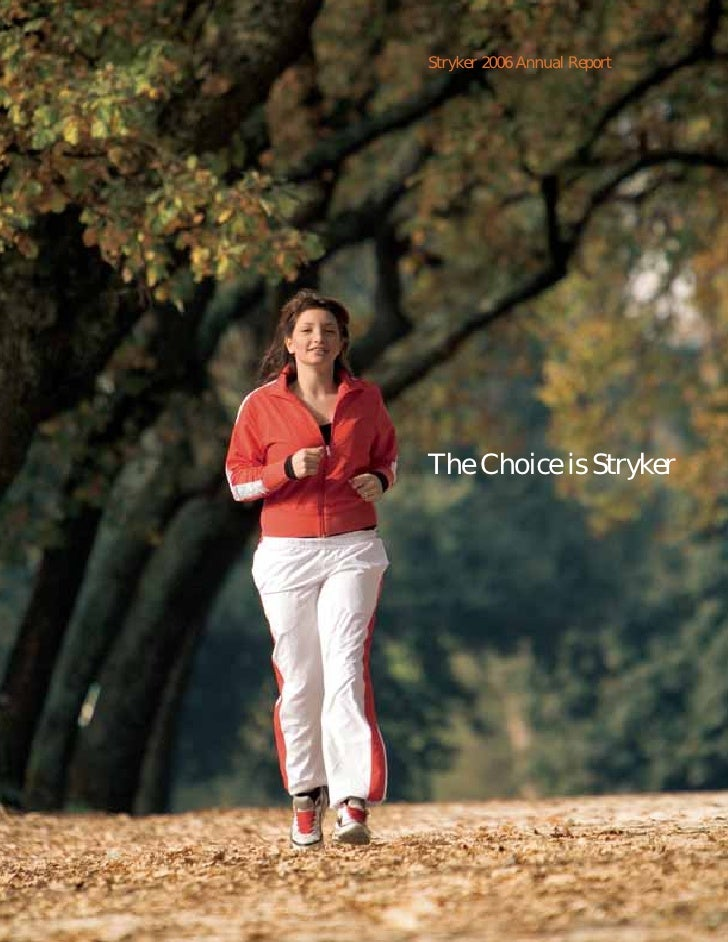 Stryker 2006 Annual Report     The Choice is Stryker