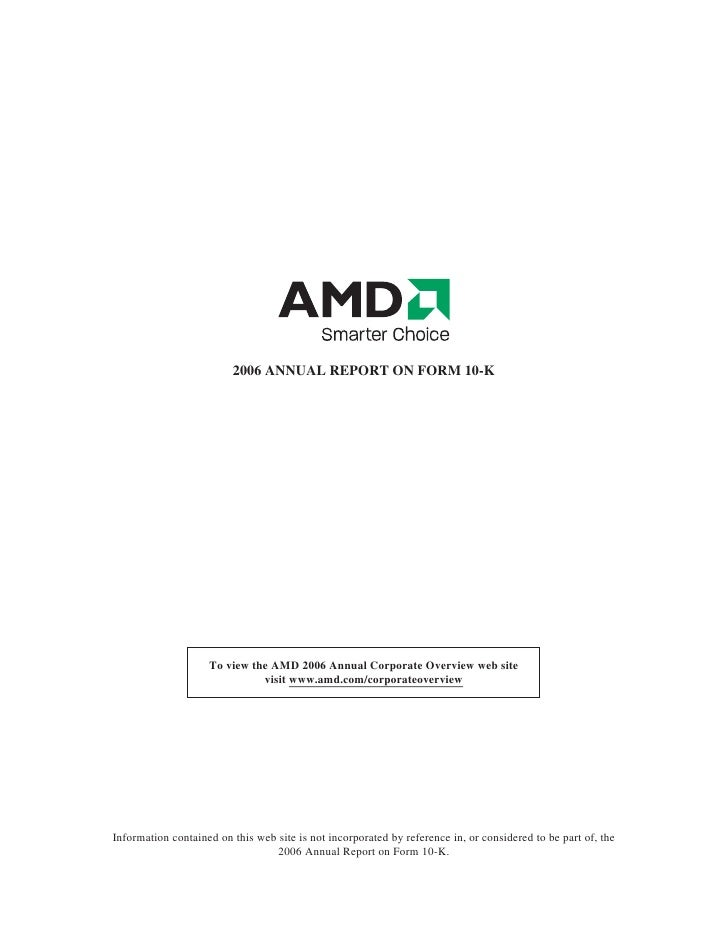 2006 ANNUAL REPORT ON FORM 10-K                         To view the AMD 2006 Annual Corporate Overview web site           ...