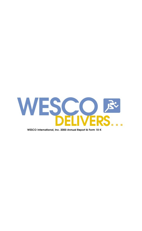 WESCO   DELIVERS…  WESCO International, Inc. 2000 Annual Report & Form 10-K