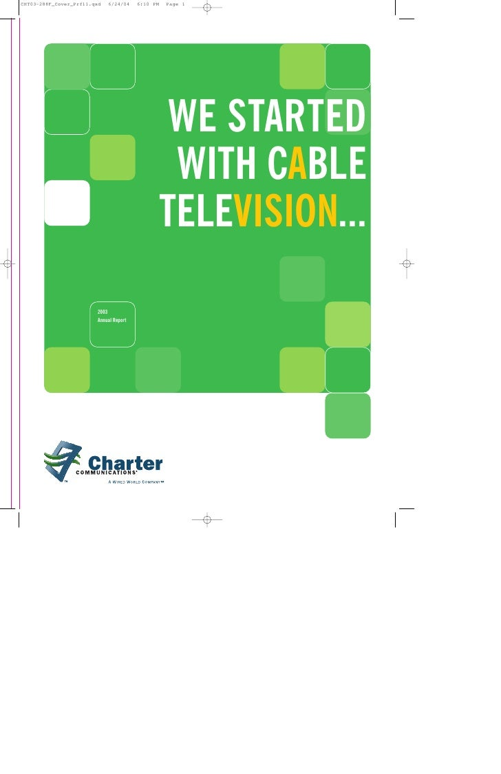 WE STARTED                  WITH CABLE                 TELEVISION... 2003 Annual Report