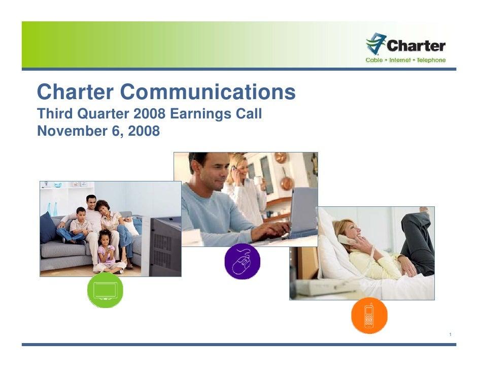 Charter Communications Third Quarter 2008 Earnings Call November 6, 2008                                        1