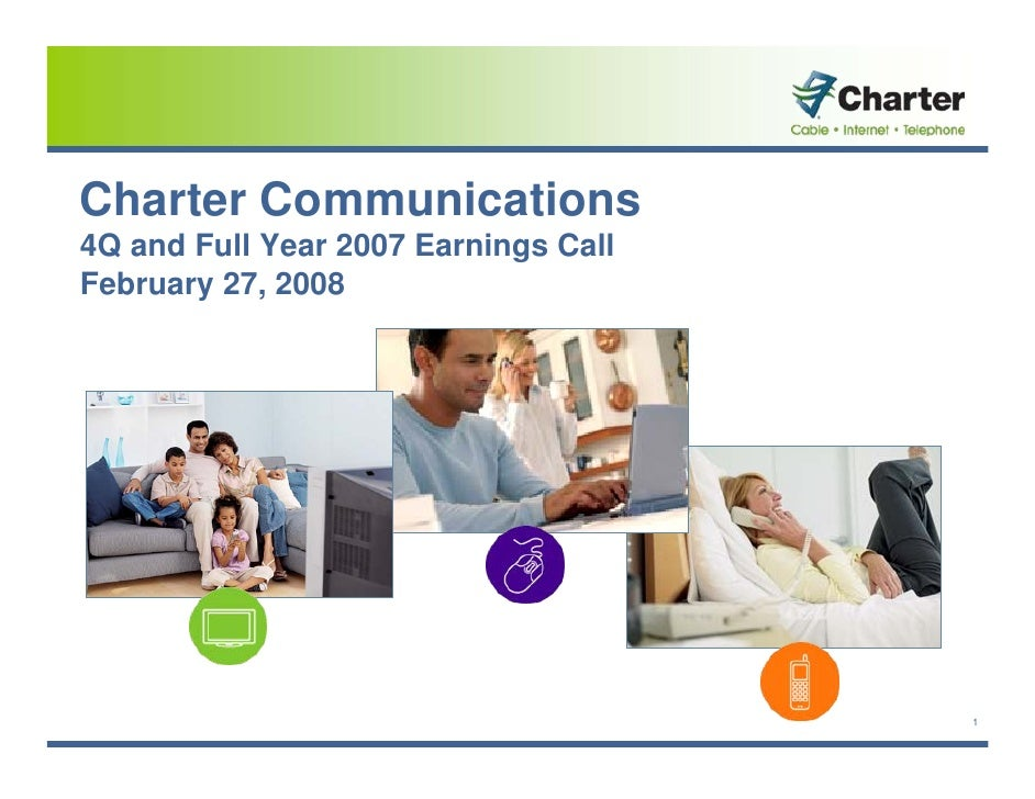 Charter Communications 4Q and Full Year 2007 Earnings Call February 27, 2008                                           1