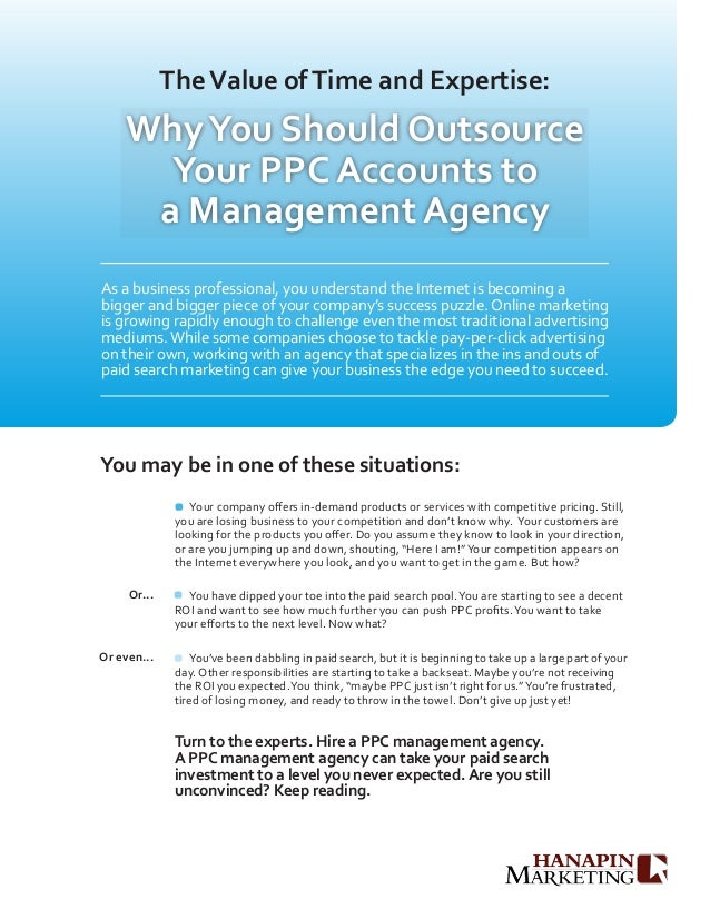 The	  Value	  of	  Time	  and	  Expertise:	        Why	  You	  Should	  Outsource	  	          Your	  PPC	  Accounts	  to	...
