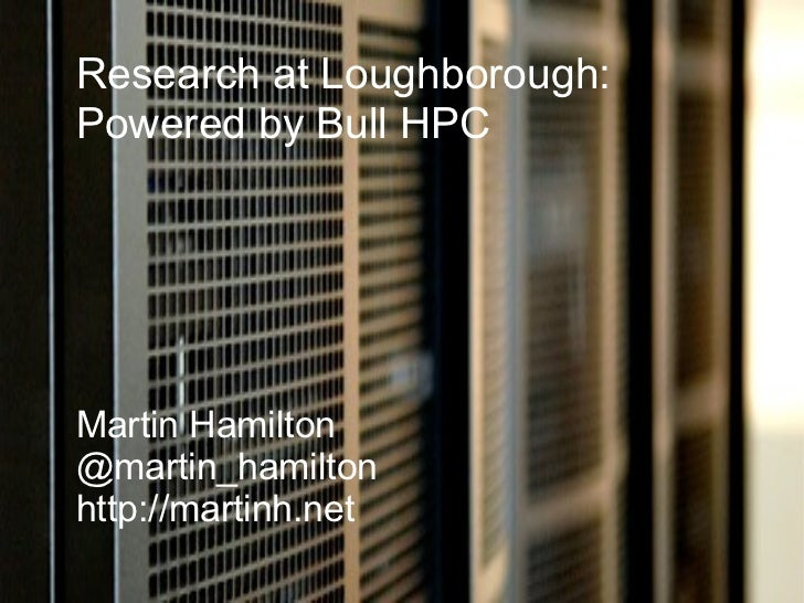 Research at Loughborough - Powered by Bull HPC