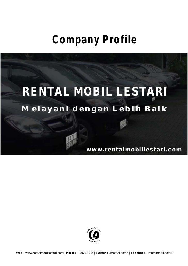 Company Profile    RENTAL MOBIL LESTARI   Melayani dengan Lebih Baik                                                 www.r...