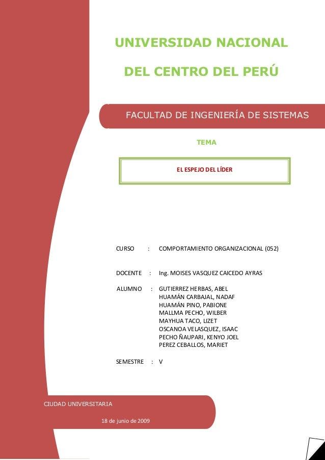 CURSO : COMPORTAMIENTO ORGANIZACIONAL (052) DOCENTE : Ing. MOISES VASQUEZ CAICEDO AYRAS ALUMNO : GUTIERREZ HERBAS, ABEL HU...