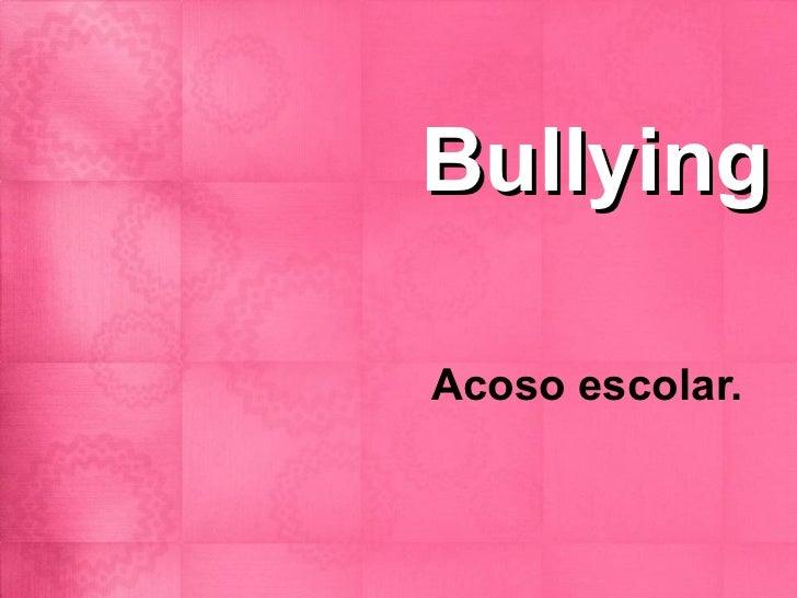 BullyingAcoso escolar.