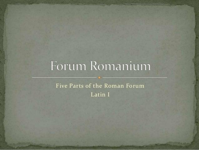 Five Parts of the Roman Forum Latin I