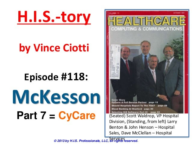 H.I.S.-tory by Vince Ciotti Episode #118:  McKesson Part 7 = CyCare  (Seated) Scott Waldrop, VP Hospital Division, (Standi...