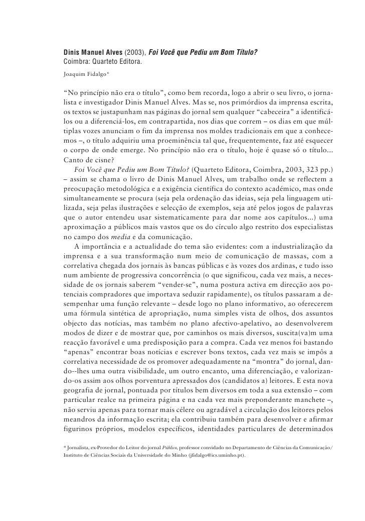 176   Comunicação e Sociedade l Vol. 5 l 2004        Dinis Manuel Alves (2003), Foi Você que Pediu um Bom Título?       Co...