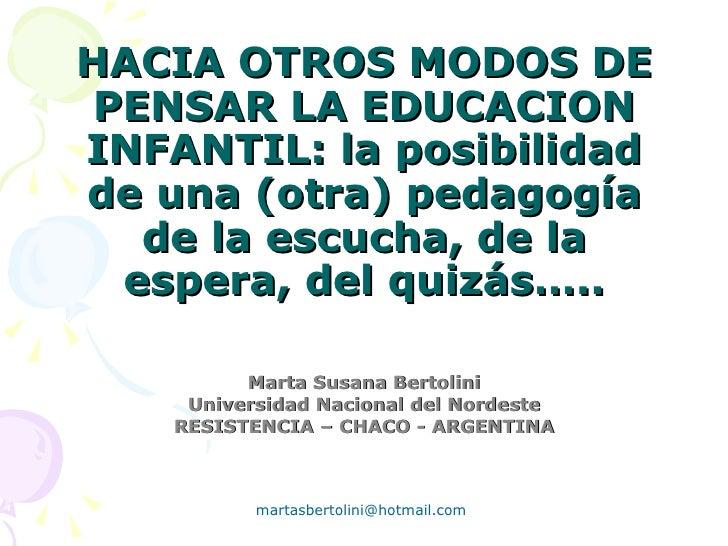 (119) Hacia otros modos de pensar la educación infantil: la posibilidad de una (otra) pedagogía de la escucha, de la espera, del quizás….