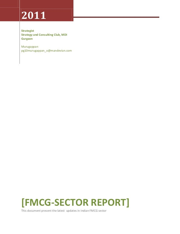 2011StrategistStrategy and Consulting Club, MDIGurgaonMurugappanpg10murugappan_o@mandevian.com[FMCG-SECTOR REPORT]This doc...