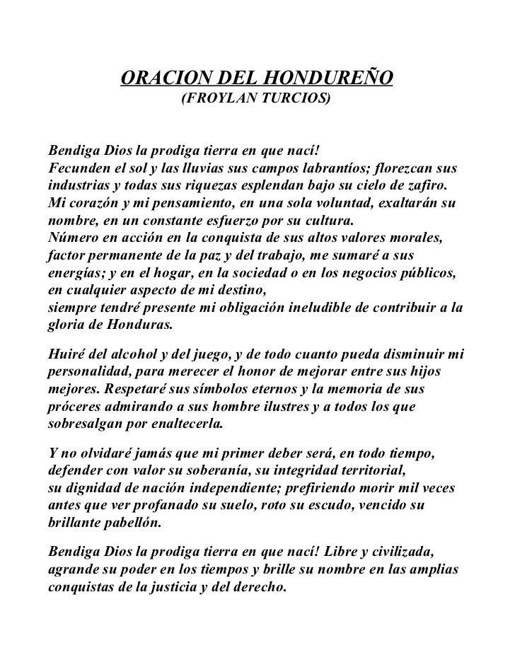 ORACION DEL HONDUREÑO                     (FROYLAN TURCIOS)Bendiga Dios la prodiga tierra en que nací!Fecunden el sol y la...