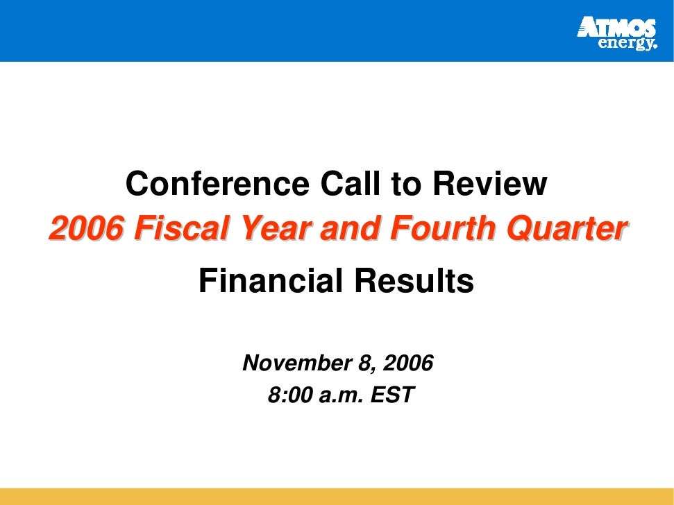 Conference Call to Review 2006 Fiscal Year and Fourth Quarter          Financial Results             November 8, 2006     ...