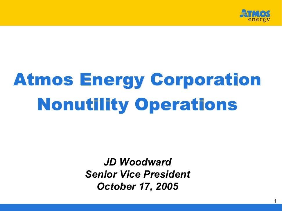 Atmos Energy Corporation   Nonutility Operations            JD Woodward       Senior Vice President         October 17, 20...