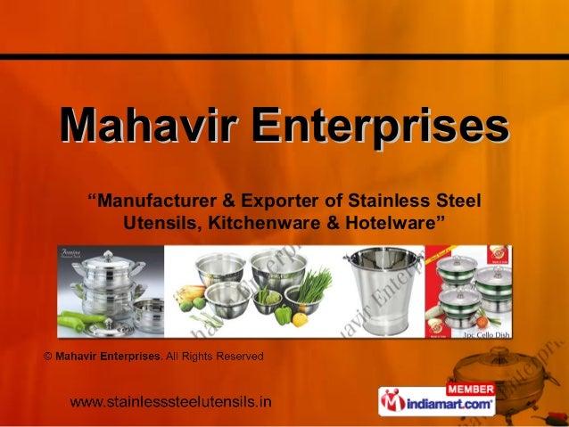 """Mahavir EnterprisesMahavir Enterprises """"Manufacturer & Exporter of Stainless Steel Utensils, Kitchenware & Hotelware"""""""