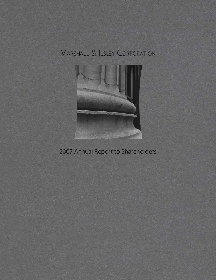Marshall & Ilsley CorporatIon     2007 Annual Report to Shareholders