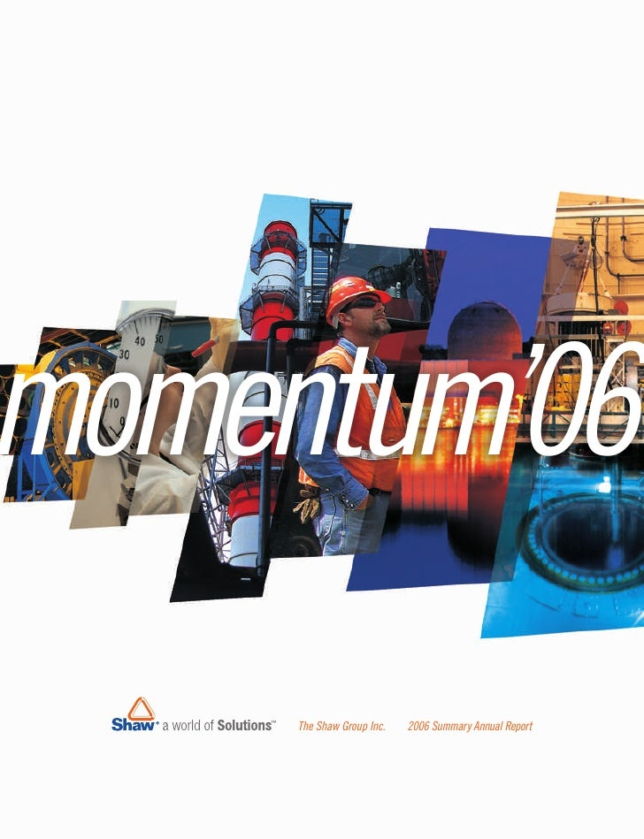 omentum'06    The Shaw Group Inc.   2006 Summary Annual Report