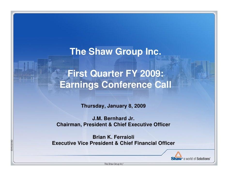 shaw group 656631FE-D4E6-4F14-A3DB-B8C5E6B7BB07_1Q2009