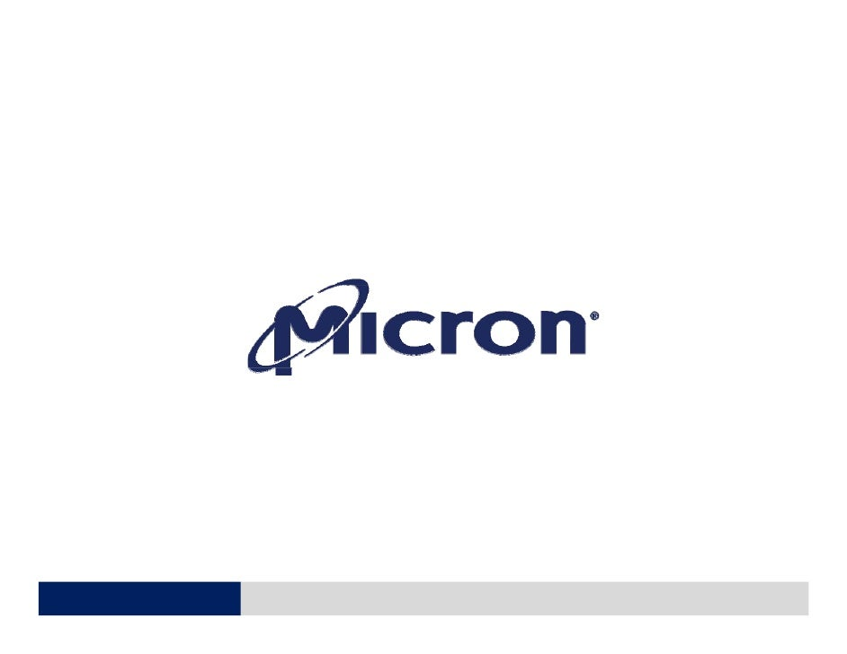 Micron Technology                  Financial Conference Call                  Fi    i lC f         C ll                  T...