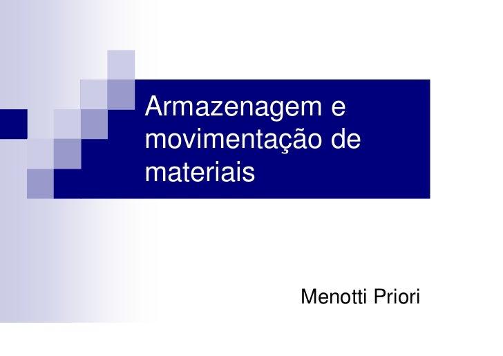 Armazenagem emovimentação demateriais          Menotti Priori