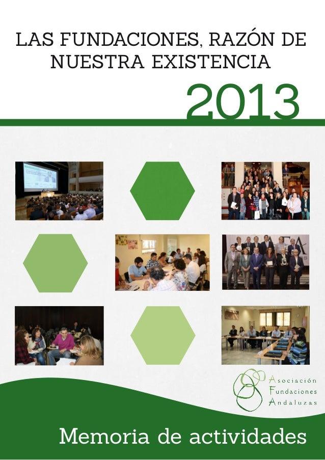 LAS FUNDACIONES, RAZÓN DE NUESTRA EXISTENCIA 2013 Memoria de actividades