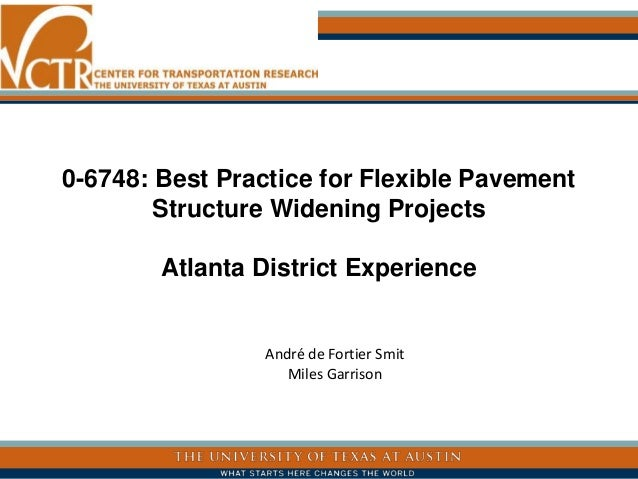 0-6748: Best Practice for Flexible Pavement Structure Widening Projects Atlanta District Experience André de Fortier Smit ...