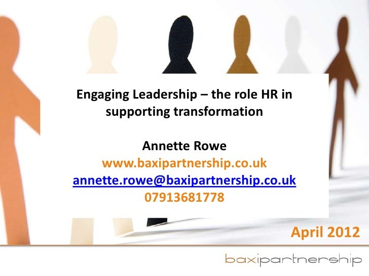 Annette Rowe - Engaging Leadership - The role HR in supporting transformation - PPMA Seminar April 2012