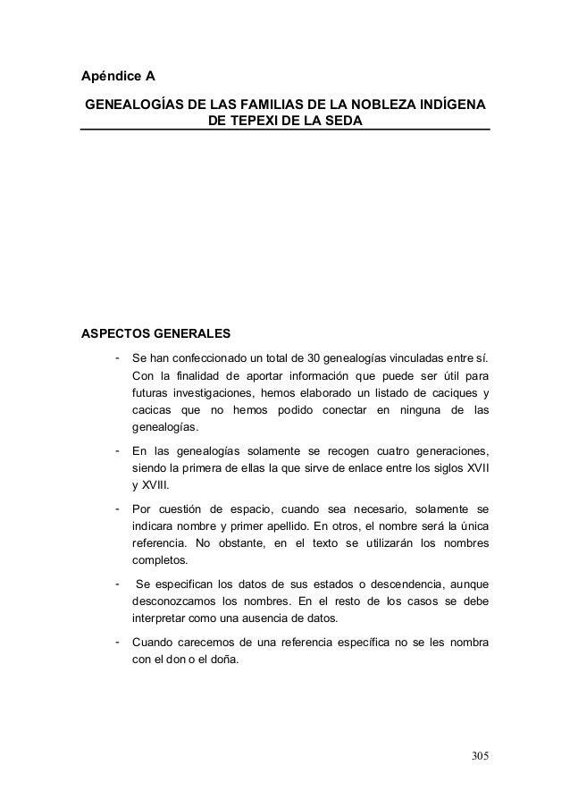 305 Apéndice A GENEALOGÍAS DE LAS FAMILIAS DE LA NOBLEZA INDÍGENA DE TEPEXI DE LA SEDA ASPECTOS GENERALES - Se han confecc...