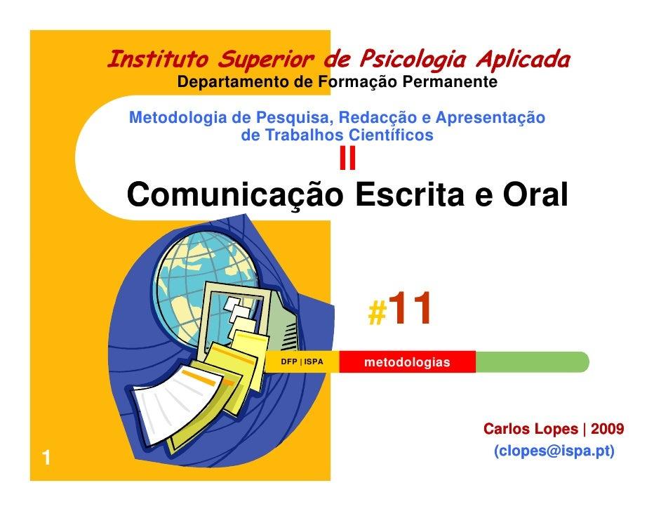 #11 e #12 Sessão do Curso de Metodologias: Comunicação oral vs. Escrita