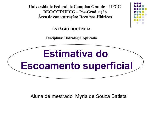 Universidade Federal de Campina Grande – UFCG  DEC/CCT/UFCG – Pós-Graduação  Área de concentração: Recursos Hídricos  ESTÁ...