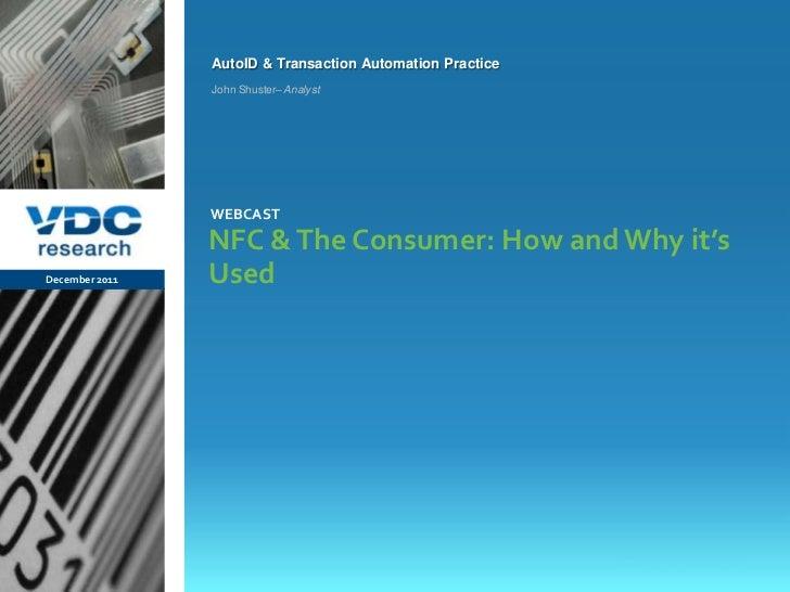 AutoID & Transaction Automation Practice                  John Shuster– Analyst                  WEBCAST                  ...