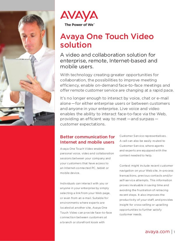 Avaya One Touch Video solution A video and collaboration solution for enterprise, remote, Internet-based and mobile users....