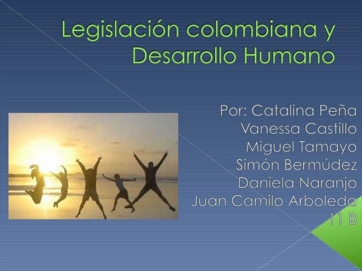 Legislación Colombiana y Desarrollo Humano