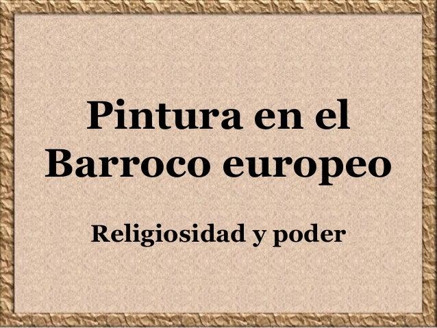Pintura en el Barroco europeo Religiosidad y poder