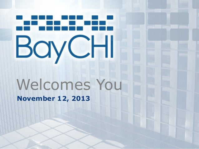 2013_11 Monthly BayCHI Meeting