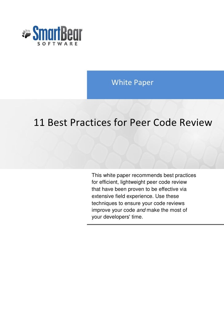 White Paper    11 Best Practices for Peer Code Review                This white paper recommends best practices           ...