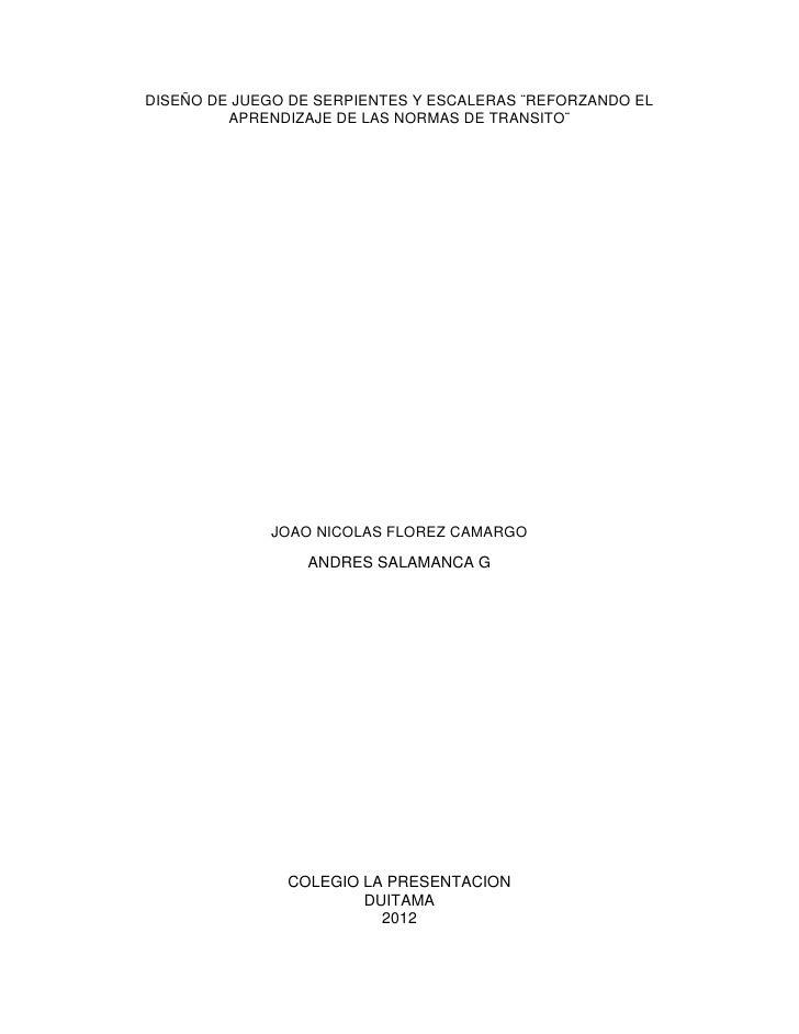DISEÑO DE JUEGO DE SERPIENTES Y ESCALERAS ¨REFORZANDO EL         APRENDIZAJE DE LAS NORMAS DE TRANSITO¨             JOAO N...