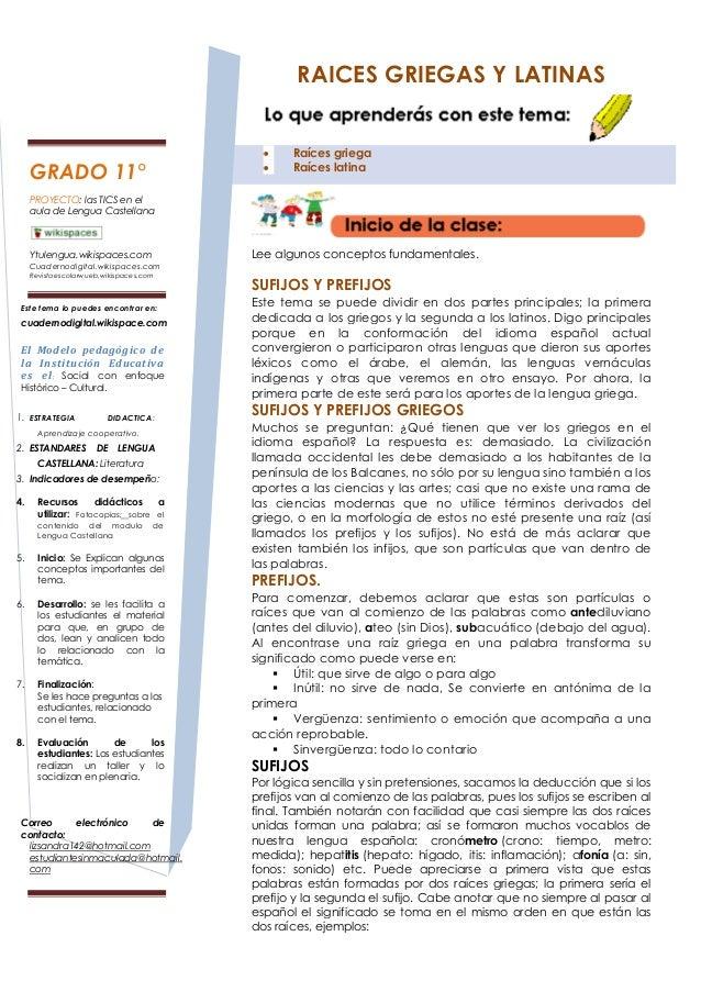 RAICES GRIEGAS Y LATINAS Raíces griega Raíces latina  GRADO 11° PROYECTO: las TICS en el aula de Lengua Castellana  Lee al...