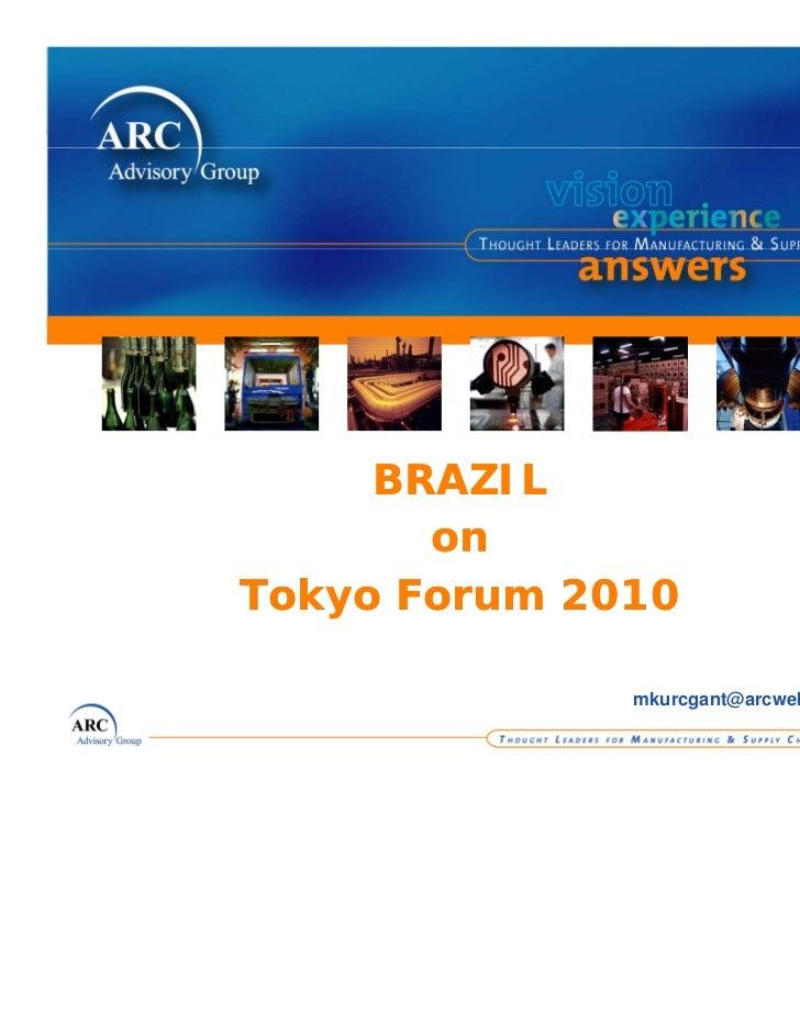 BRAZIL       onTokyo Forum 2010              mkurcgant@arcweb                                 1