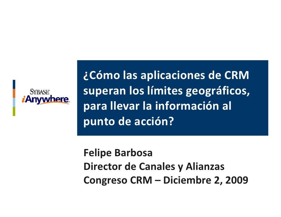 Cómo las aplicaciones de CRM superan los límites geográficos para llevar la información al punto de acción