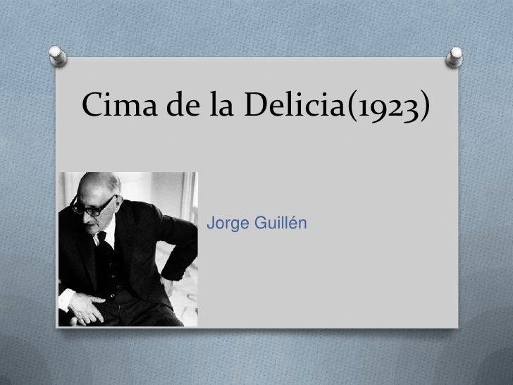Cima de la Delicia(1923)        Jorge Guillén