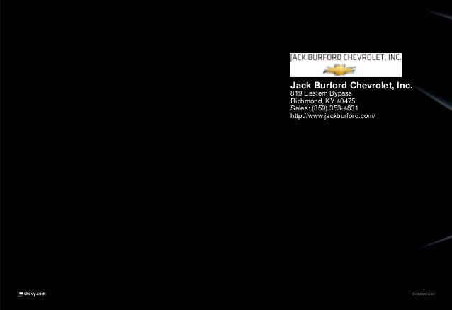 11CHECORCAT01chevy.com Jack Burford Chevrolet, Inc. 819 Eastern Bypass Richmond, KY 40475 Sales: (859) 353-4831 http://www...