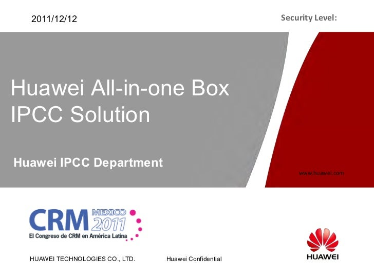 2011/12/12                                            Security Level:Huawei All-in-one BoxIPCC SolutionHuawei IPCC Departm...