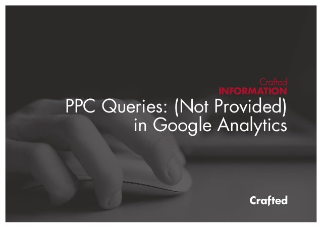 PPC queries: Not Provided in Google Analytics