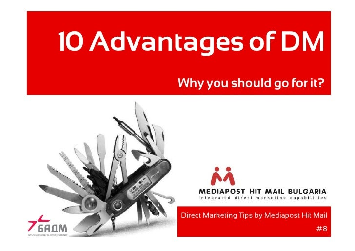 10 Advantages of DM         Why you should go for it?             Direct Marketing Tips by Mediapost Hit Mail             ...