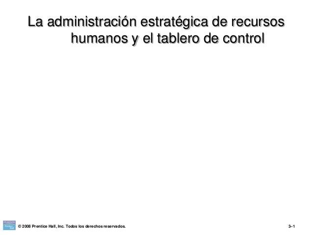La administración estratégica de recursos humanos y el tablero de control © 2008 Prentice Hall, Inc. Todos los derechos re...