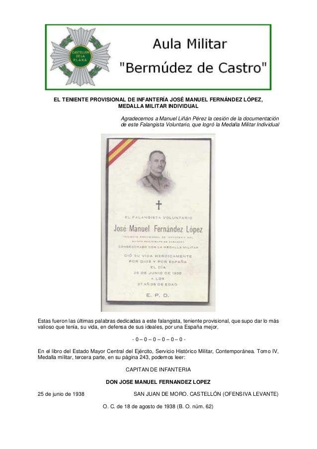 EL TENIENTE PROVISIONAL DE INFANTERÍA JOSÉ MANUEL FERNÁNDEZ LÓPEZ, MEDALLA MILITAR INDIVIDUAL Agradecemos a Manuel Liñán P...